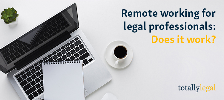 Remote working for legal professionals: Does it work?